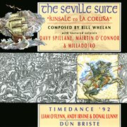 The Seville suite : Kinsale to La Coruña ; Timedance '92 ; Dún briste cover image