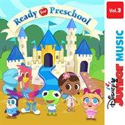Disney Junior Music: Ready for Preschool Vol. 3