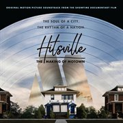 Hitsville : the making of Motown : original motion picture soundtrack cover image