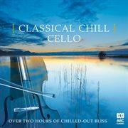 Classical chill: cello cover image