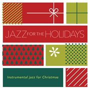 Jazz for the holidays : instrumental jazz for Christmas cover image