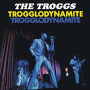 Trogglodynamite cover image