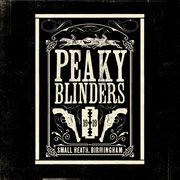 Peaky blinders : the official soundtrack. Series 1-5 cover image