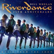 Riverdance 25th anniversary : music from the show cover image