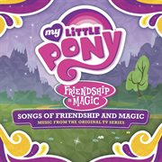 Songs of friendship and magic cover image