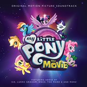 My little pony, the movie : original motion picture soundtrack cover image