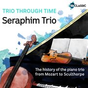 Trio through time : the history of the piano trio from Mozart to Sculthorpe cover image