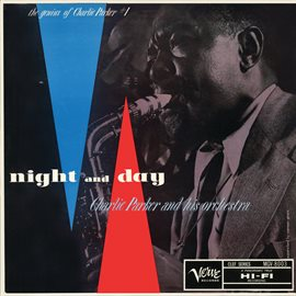 Cover image for Night And Day: The Genius Of Charlie Parker #1