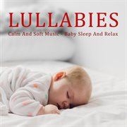 Lullabies - calm and soft music - baby sleep and relax cover image