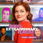 Zoey's Extraordinary Playlist: Season 1, Episode 2