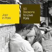 Jazz in paris: 50 reasons to love paris cover image