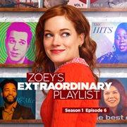 Zoey's Extraordinary Playlist: Season 1, Episode 6