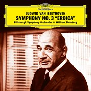 """Beethoven: symphony no. 3 in e-flat major, op. 55 """"eroica"""" cover image"""