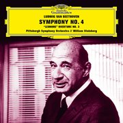 Beethoven: symphony no. 4 in b-flat major, op. 60; leonore overture no. 3, op. 72a cover image