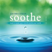 Soothe: Music to Quiet your Mind & Soothe your World