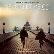 Never let me go score : original motion picture soundtrack cover image