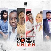 Home comme union [act 1] cover image