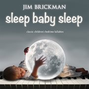 Sleep baby sleep: classic children's bedtime lullabies cover image