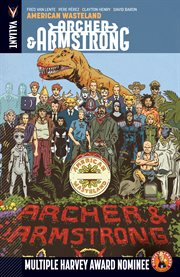 Archer & Armstrong. Volume 6, issue 20-23. American wasteland cover image