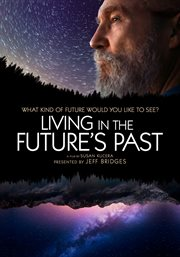 Living in the Future's Past