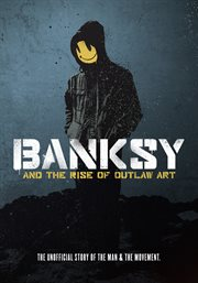Banksy and the rise of outlaw art cover image