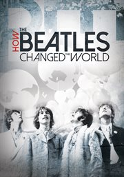 How the Beatles changed the world cover image