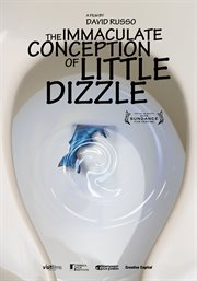 The Immaculate Conception of Little Dizzle