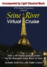 Seine River, Paris Virtual Cruise