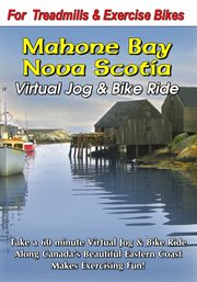 Mahone Bay, Nova Scotia Virtual Jog & Bike Ride