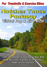 Natchez Trace Parkway Virtual Bike Ride