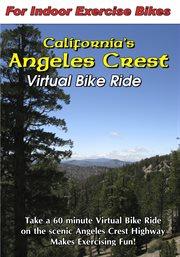 California's Angeles Crest Virtual Bike Ride