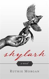 Skylark: a novel cover image