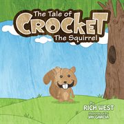 The Tale of Crocket the Squirrel