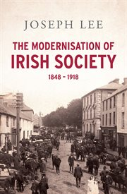 The Modernisation of Irish Society 1848-1918