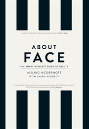 About Face ئ the Smart Woman's Guide to Beauty