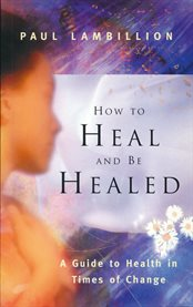 How To Heal And Be Healed