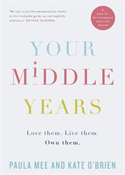 Your Middle Years ئ Love Them. Live Them. Own Them