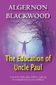 The education of Uncle Paul cover image