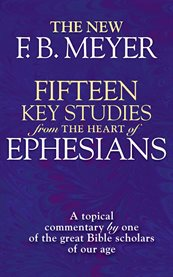 Fifteen key studies from the heart of Ephesians cover image