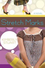 Stretch marks a novel cover image