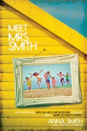 Meet Mrs. Smith my adventures with six kids, one rockstar husband, and  a heart to fight poverty cover image