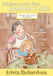 Still more stories from Grandma's attic cover image