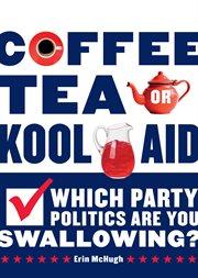 Coffee, Tea, or Kool-aid