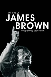 The Life Of James Brown