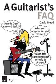 A Guitarist's F.a.q