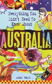 Everything You Didn't Need To Know About Australia
