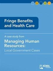 Fringe Benefits and Health Care