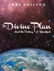 The divine plan and the destiny of mankind cover image