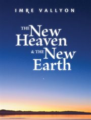 The new heaven & the new earth cover image