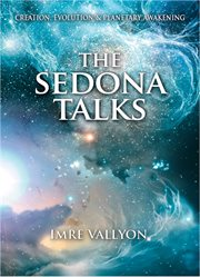 The Sedona talks: creation, evolution & planetary awakening cover image